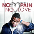 No Pain No Love